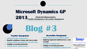 Microsoft Dynamics GP 2013 Enhancements Blog #3: Payables Management & Receivables Management