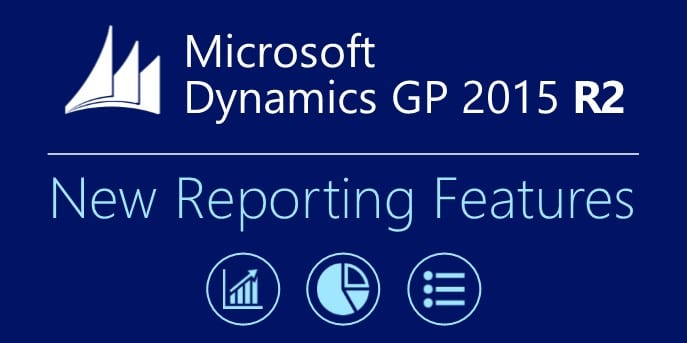 reporting features in microsoft dynamics gp 2015 r2