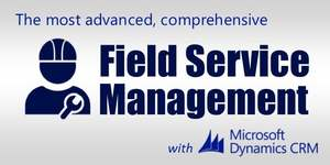 Microsoft Dynamics CRM and FieldOne: A Beautiful Marriage for Customer-centric Field Service Management