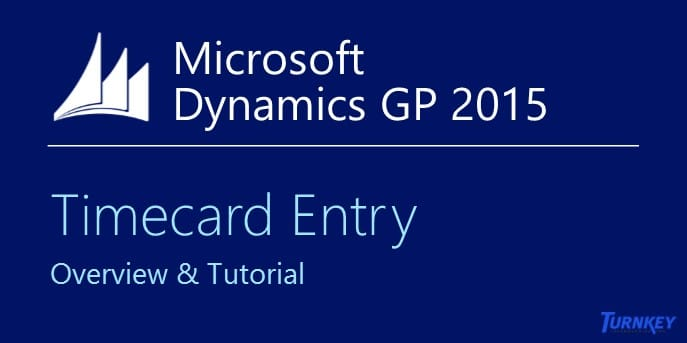 Microsoft Dynamics GP Timecard Entry Tutorial