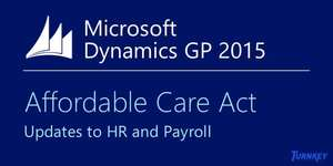 Microsoft Dynamics GP and the Affordable Care Act (ACA) – Compliance Made Simple with HR and Payroll