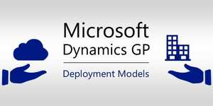 The 3 Microsoft Dynamics GP Deployment Models: Breakdown of Licensing & Deployment