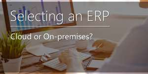 Selecting an ERP system: Cloud or on-premises?
