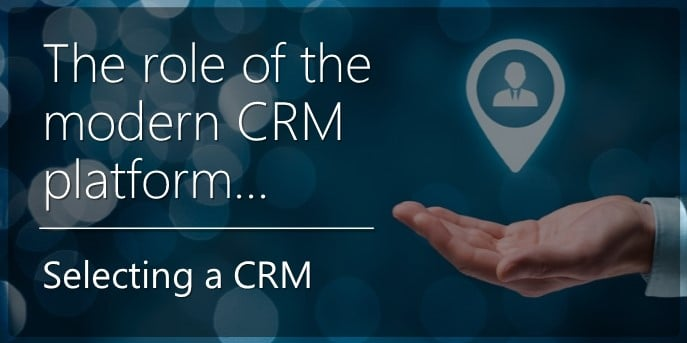 The Role of Modern CRM Platform - Selecting a CRM (blog image)