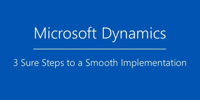 3 Steps to Smooth Microsoft Dynamics Implementation - Blog (image 1)