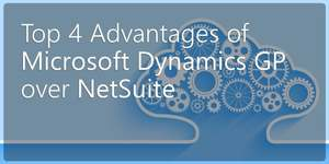 Top 4 Advantages of Microsoft Dynamics GP over NetSuite