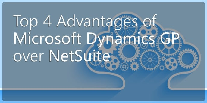 Top 4 Advantages of Dynamics GP over Netsuite - Blog (image)
