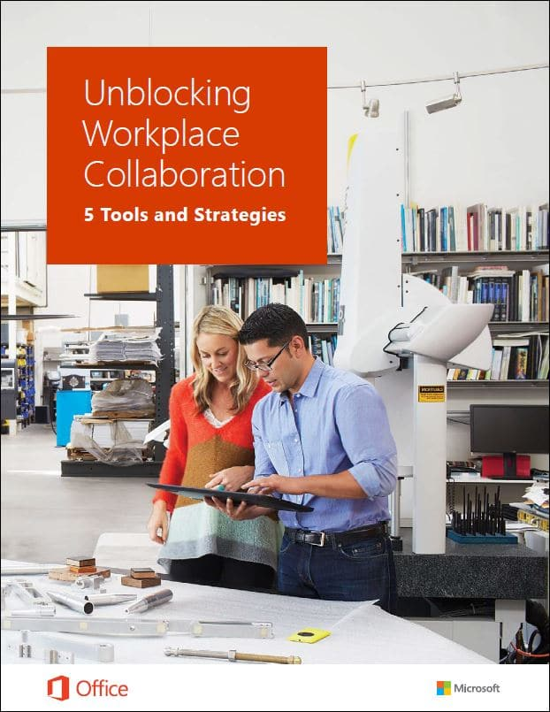 Unblocking workplace collaboration - Office 365 collaboration tools