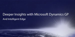 Dynamics GP Users Can Now Harness the Intelligent Cloud with Intelligent Edge