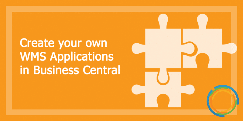 Create your own WMS Applications in Business Central